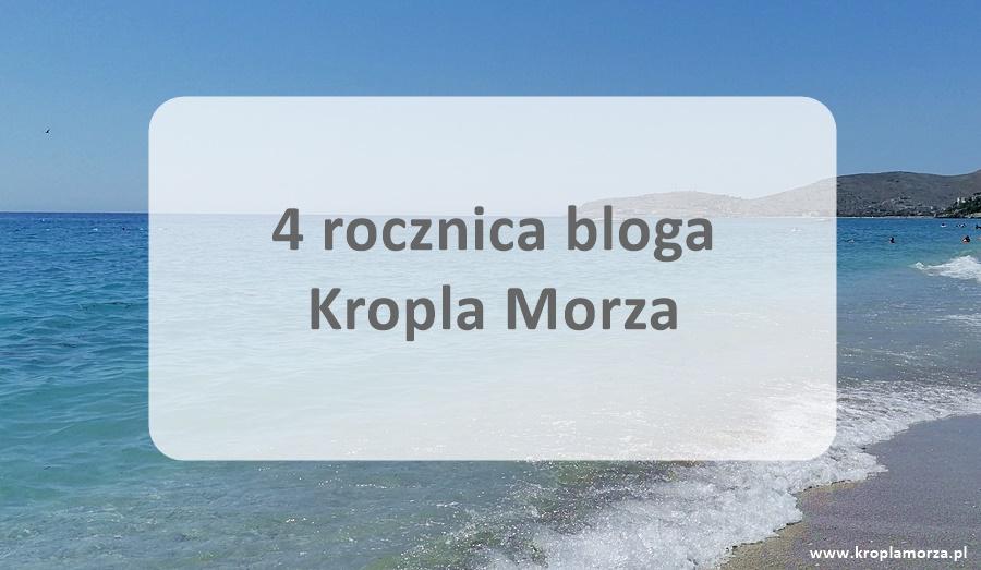 4 rocznica bloga Kropla morza